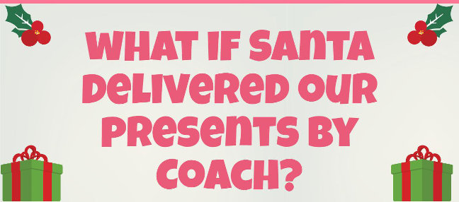 What if Santa delivered the presents by coach?