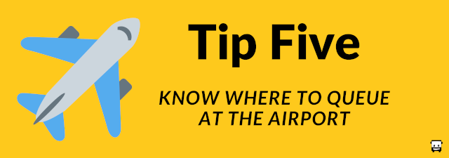 5. Know Where to Queue at the Airport