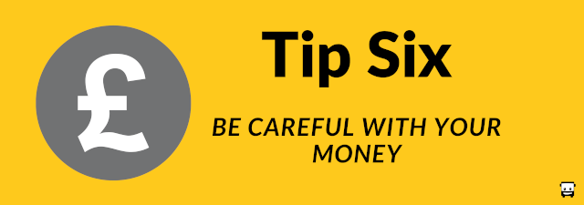 6. Be Careful with Your Money