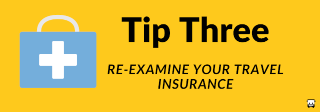 3. Re-examine Your Travel Insurance