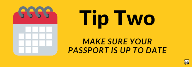 2. Make Sure your Passport is Up to Date